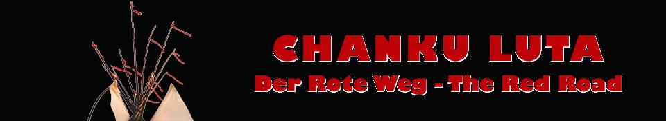 Chanku Luta - Der Rote Weg - The Red Road